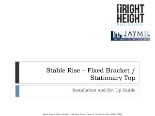 Stable Rise –  Fixed Bracket / Stationary Top