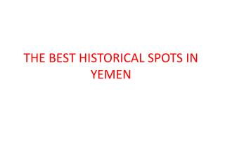 THE BEST HISTORICAL SPOTS IN YEMEN
