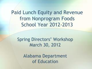 Paid Lunch Equity and Revenue from  Nonprogram  Foods  School Year 2012-2013