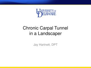 Chronic Carpal Tunnel  in a Landscaper