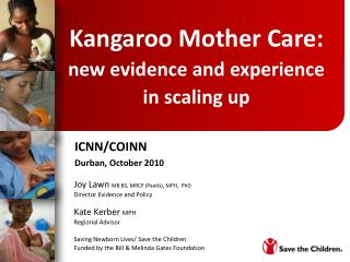 Kangaroo Mother Care: new evidence and  experience  in scaling up