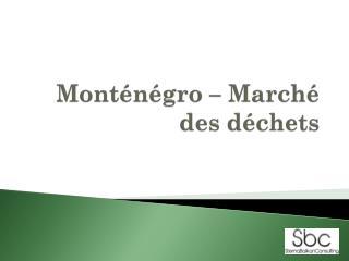 Monténégro – Marché des déchets
