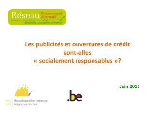 Les publicités et ouvertures de crédit  sont-elles  « socialement responsables»?
