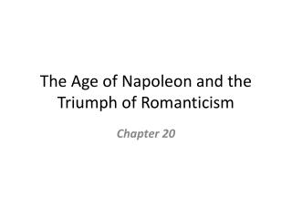 The Age of Napoleon and the Triumph of Romanticism