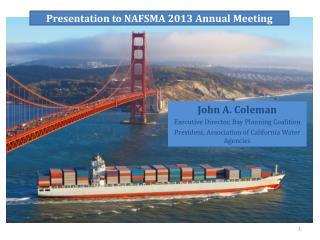 Presentation to NAFSMA 2013 Annual Meeting