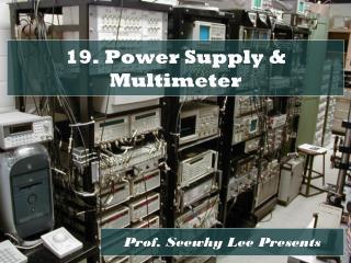 19. Power Supply & Multimeter