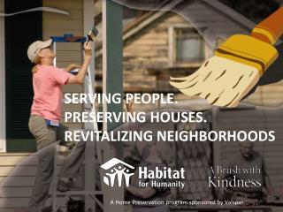 SERVING PEOPLE. PRESERVING HOUSES. REVITALIZING NEIGHBORHOODS