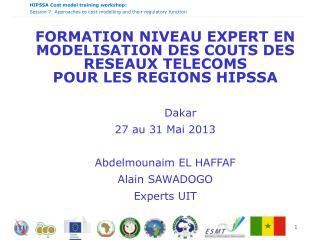 FORMATION NIVEAU EXPERT EN MODELISATION DES COUTS DES RESEAUX TELECOMS POUR LES REGIONS HIPSSA         Dakar