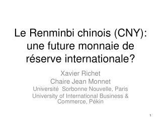 Le  Renminbi chinois  (CNY):  une  future  monnaie  de  réserve internationale ?