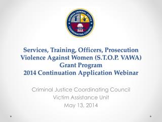 Services, Training, Officers, Prosecution Violence Against Women ( S.T.O.P . VAWA)  Grant Program 2014  Continuation Ap