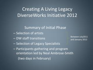Creating A Living Legacy DiverseWorks  Initiative 2012
