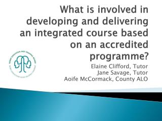 What is involved in developing and delivering an integrated course based on an accredited programme?