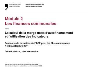 Séminaire de formation de l'ACF pour  les  élus  communaux 7 et 8 septembre 2011 Gérald Mutrux, chef de service
