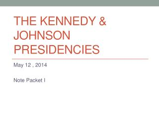 The  kennedy  &  johnson  presidencies