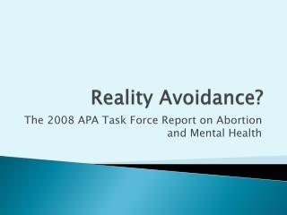 Reality Avoidance?