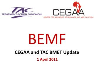 BEMF CEGAA and TAC BMET Update