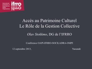 Accès au Patrimoine Culturel Le Rôle de la Gestion Collective