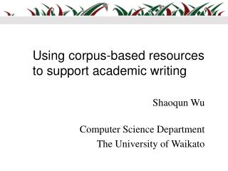 Using corpus-based resources to support academic writing