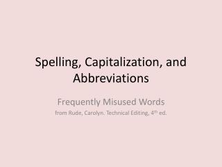 Spelling, Capitalization, and Abbreviations