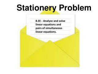8.EE - Analyze and solve linear equations and pairs of simultaneous linear equations.