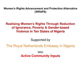Realising Women's Rights Through Reduction of Ignorance, Poverty & Gender-based Violence in Ten States of Nigeria