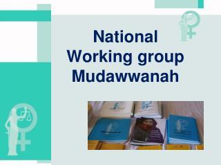 National  Working group Mudawwanah