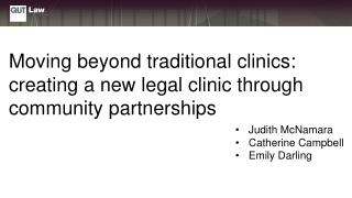 Moving beyond traditional clinics: creating a new legal clinic through community partnerships