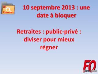 10 septembre 2013 : une date à bloquer