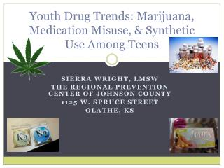 Youth Drug Trends: Marijuana, Medication Misuse, & Synthetic Use Among Teens