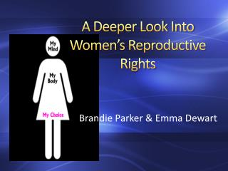 A Deeper Look Into Women's Reproductive Rights