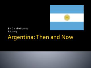 Argentina: Then and Now