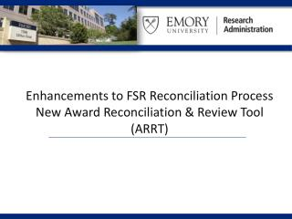 Enhancements to FSR Reconciliation Process New Award Reconciliation & Review Tool (ARRT)