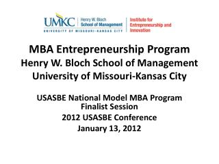 MBA Entrepreneurship Program Henry W. Bloch School of Management University of Missouri-Kansas City
