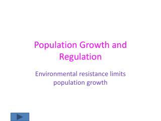 Population Growth and Regulation