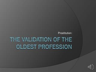 The Validation of The Oldest Profession