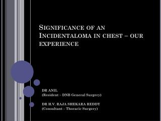 Significance of an  Incidentaloma  in chest – our experience