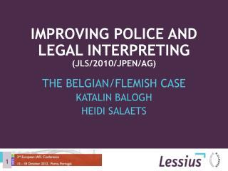 Improving police and legal interpreting ( JLS/2010/JPEN/AG)
