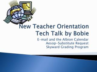 New Teacher Orientation Tech Talk by Bobie