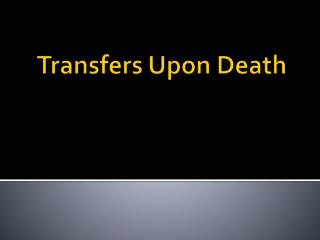 Transfers Upon Death