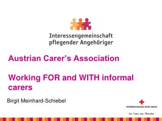 Austrian Carer's Association Working FOR and WITH informal carers