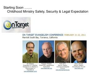 Starting Soon …….     Childhood Ministry Safety, Security & Legal Expectation