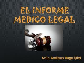 EL INFORME MEDICO LEGAL