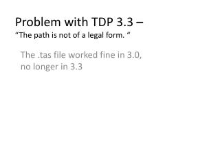 "Problem with TDP 3.3 – "" The path is not of a legal form.  """
