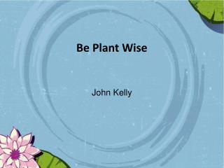 Be Plant Wise