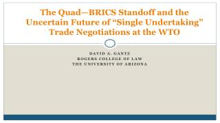 """The Quad—BRICS Standoff and the Uncertain Future of """"Single Undertaking"""" Trade Negotiations at the WTO"""