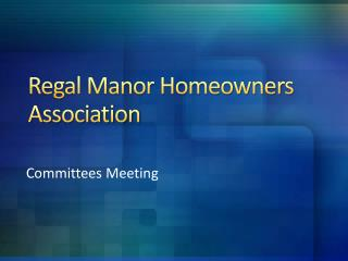 Regal Manor Homeowners Association