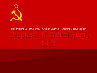 Power-point 11:  1918-1921: Area of Study 2 – Creating a new society Chapter 14: Critical year, 1921