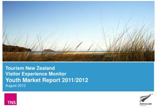 Tourism New Zealand Visitor Experience Monitor Youth Market Report 2011/2012 August 2012