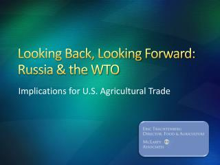 Looking Back, Looking Forward:  Russia & the WTO