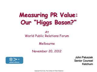 "Measuring PR Value: Our ""Higgs Boson?"""
